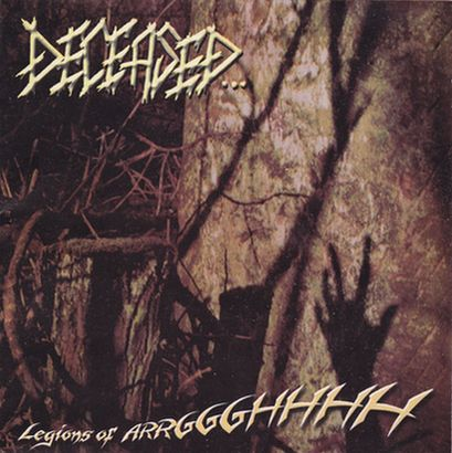Deceased - Legions of Arrggghhhh