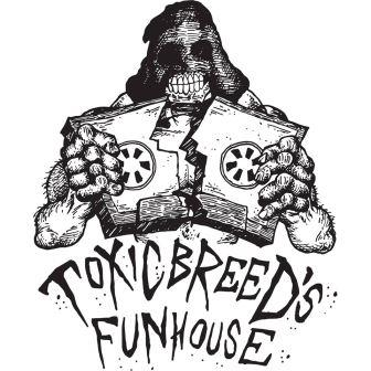 Toxicbreed's Funhouse