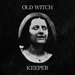 Old Witch / Keeper - Old Witch / Keeper