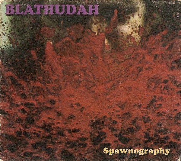 Blathudah - Spawnography