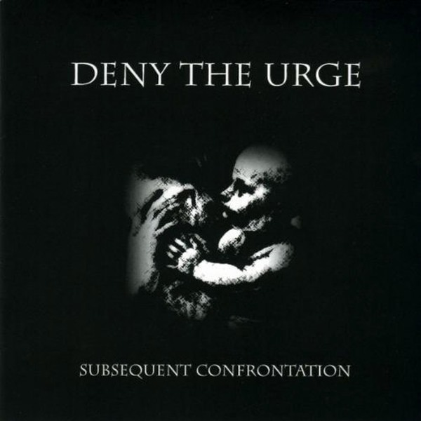 Deny the Urge - Subsequent Confrontation