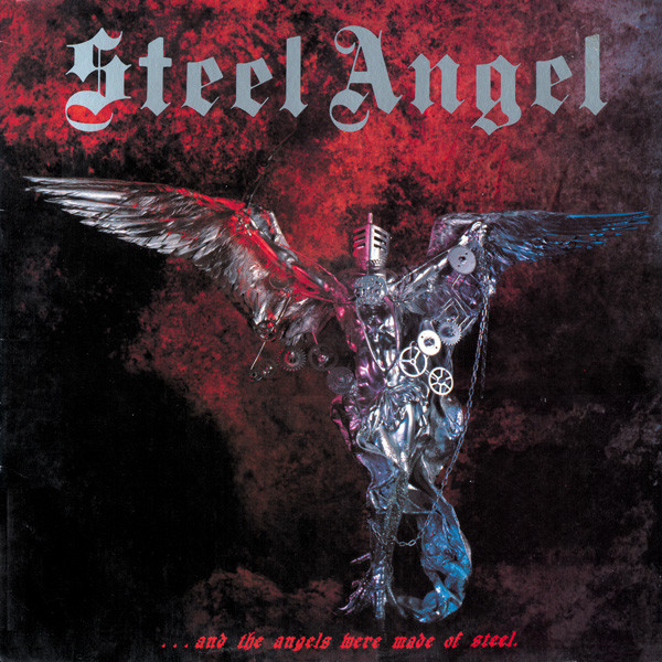 Steel Angel - And the Angels Were Made of Steel