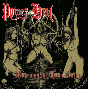 Power from Hell - Molesting the Holy Virgin