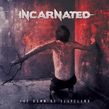 Incarnated - The Dawn of Slaveland