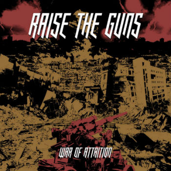 Raise the Guns - War of Attrition