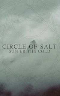 Circle of Salt - Suffer the Cold