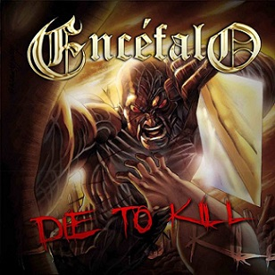 Encéfalo - Die to Kill