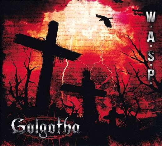 W.A.S.P. — Golgоtha (2015)