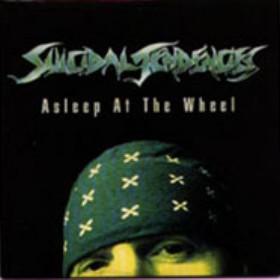 Suicidal Tendencies - Asleep at the Wheel
