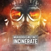 Murderous Instinct - Incinerate