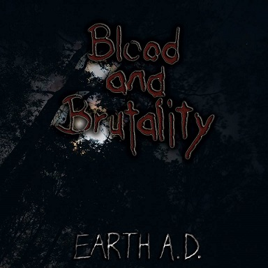 Blood and Brutality - Earth A.D.