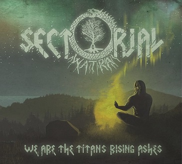 Sectorial - We Are the Titan's Rising Ashes