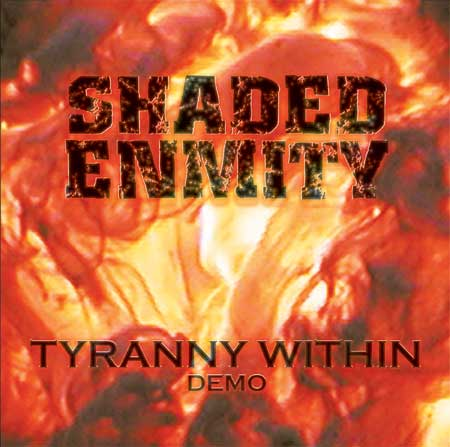 Shaded Enmity - Tyranny Within