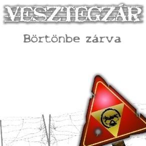 Vesztegzár - Börtönbe zárva