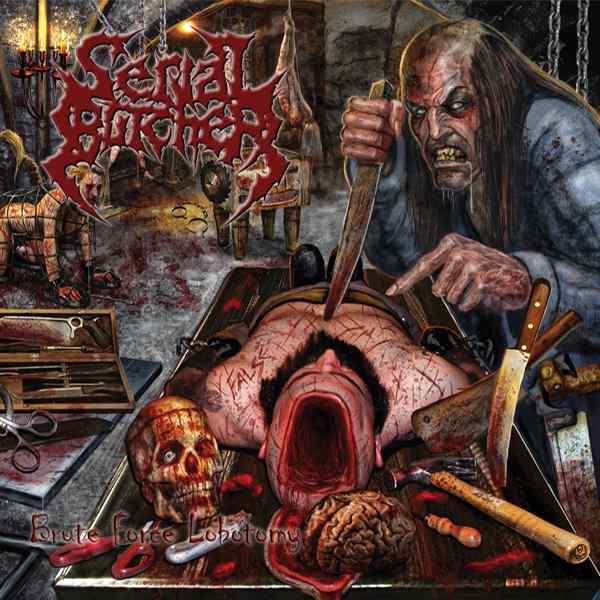 Serial Butcher - Brute Force Lobotomy