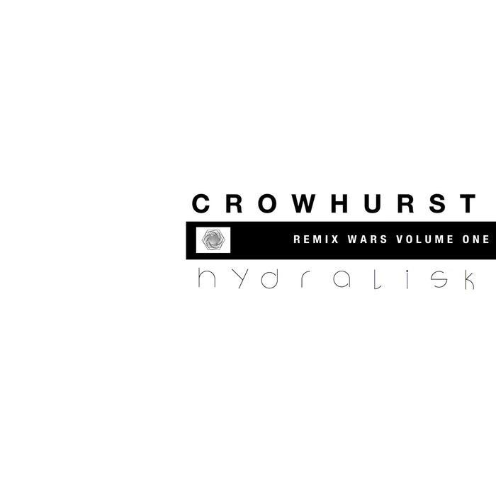 Crowhurst - Remix Wars One: Crowhurst vs Hydralisk