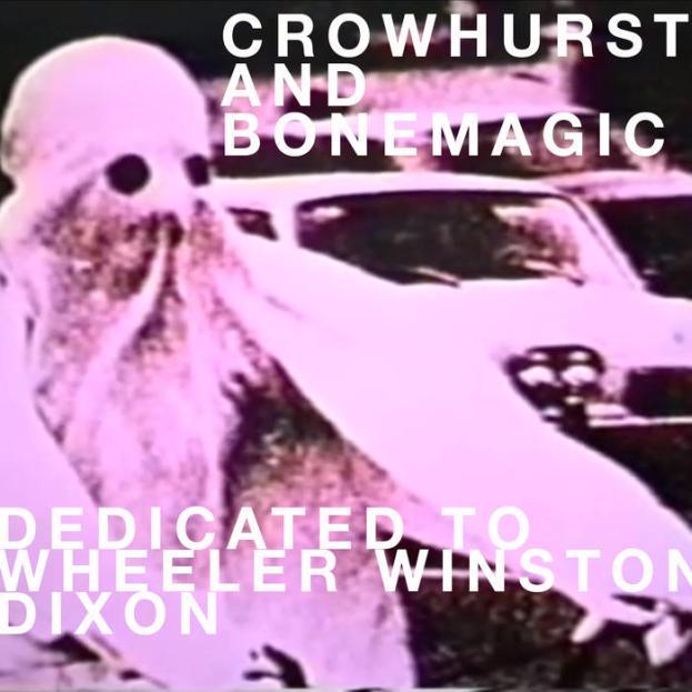 Crowhurst - Crowhurst and Bonemagic - Dedicated to Wheeler Winston Dixon
