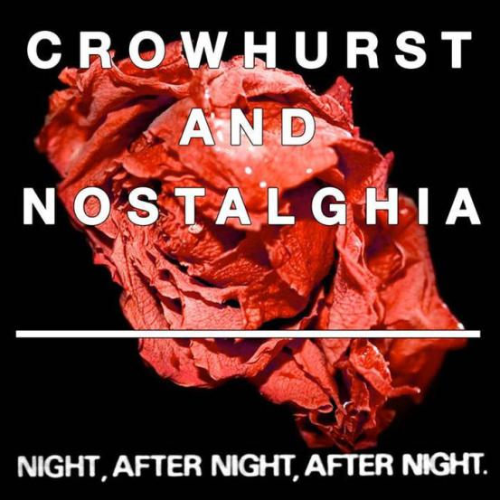 Crowhurst - Crowhurst and Nostalghia - Night, After Night, After Night.