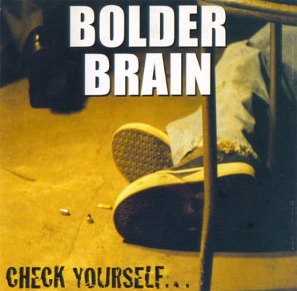 Bolder Brain - Check Yourself...