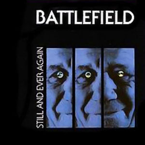Battlefield - Still and Ever Again