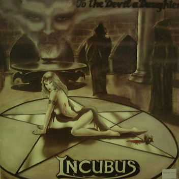 Incubus - To the Devil a Daughter