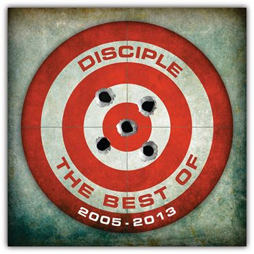 Disciple - The Best of Disciple: 2005-2013