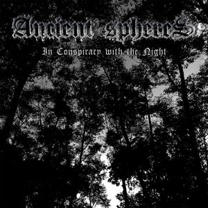 Ancient Spheres - In Conspiracy with the Night