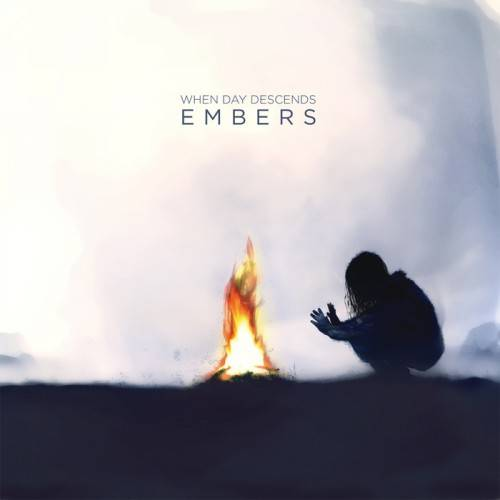 When Day Descends - Embers