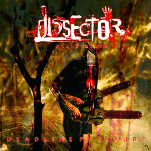 Dissector - Deadline Pressure
