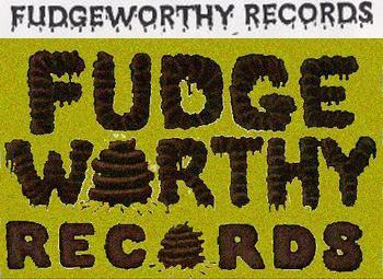 Fudgeworthy Records
