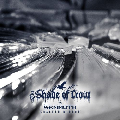 Senmuth / The Shade of Crow - Cracked Mirror