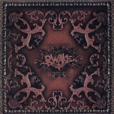 Rwake - If You Walk Before You Crawl You Crawl Before You Die