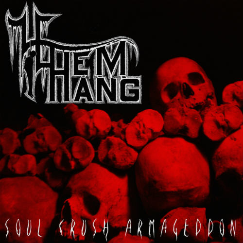 Let Them Hang - Soul Crush Armageddon