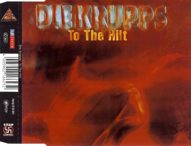 Die Krupps - To the Hilt