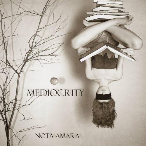 Nota Amara - Mediocrity