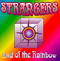 Strangers - End of the Rainbow