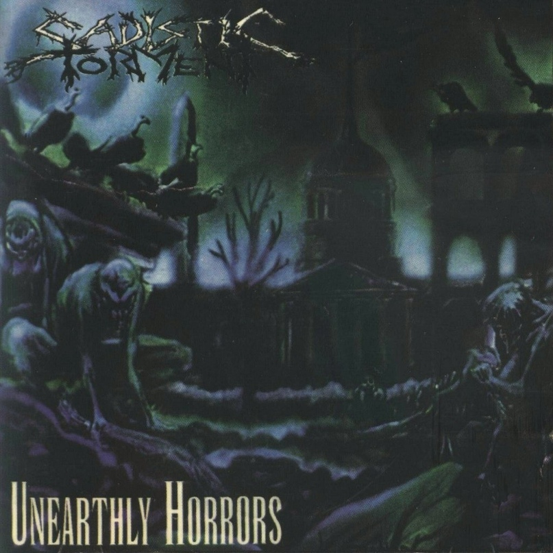 Sadistic Torment - Unearthly Horrors
