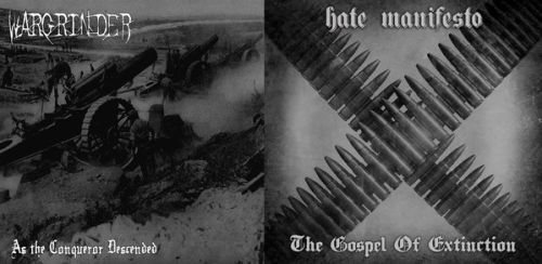 Wargrinder / Hate Manifesto - As the Conqueror Descended / The Gospel of Extinction