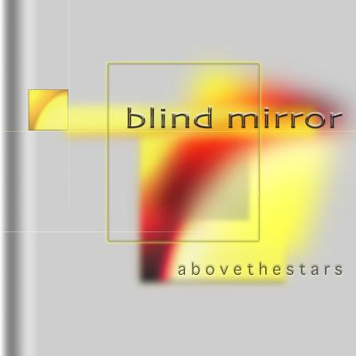 Blind Mirror - abovethestars
