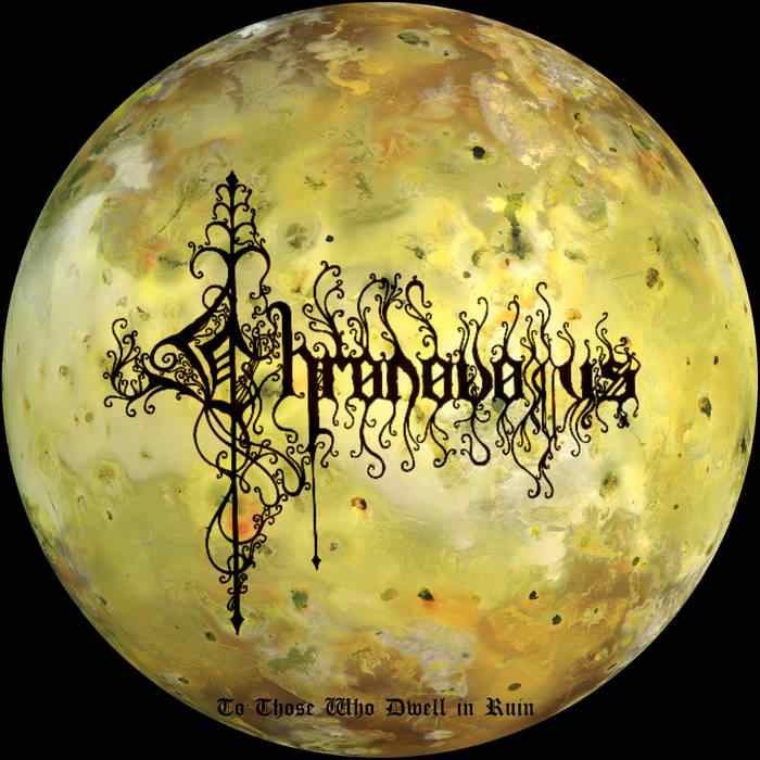 Chronovorus - To Those Who Dwell in Ruin
