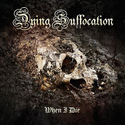 Dying Suffocation - When I Die