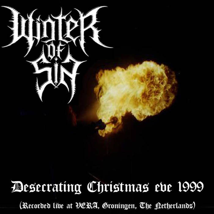 Winter of Sin - Desecrating Christmas eve 1999