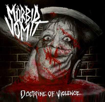 Mörbid Vomit - Doctrine of Violence