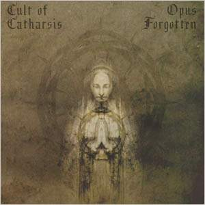 Opus Forgotten / Cult of Catharsis - Lord of the Gallows / Unleash the Fury