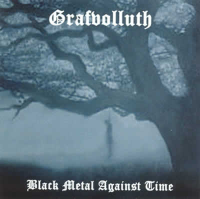 Grafvolluth - Black Metal Against Time