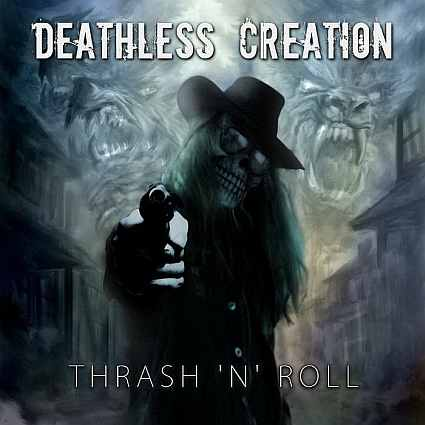 Deathless Creation - Thrash 'n' Roll