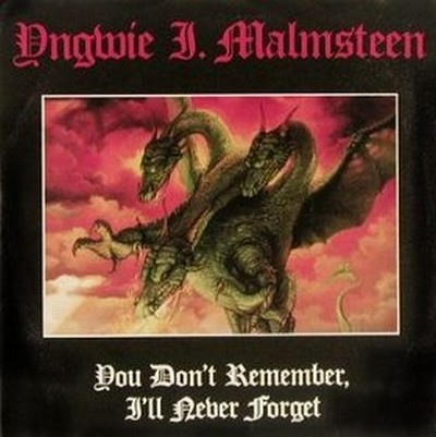 Yngwie J. Malmsteen - You Don't Remember, I'll Never Forget