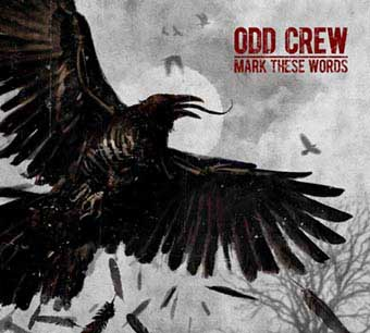 Odd Crew - Mark These Words