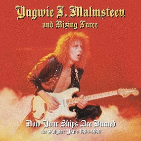 Yngwie J. Malmsteen - Now Your Ships Are Burned - The Polydor Years 1984-1990