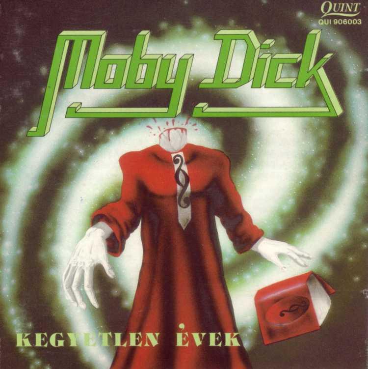 Moby Dick - Kegyetlen évek